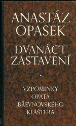 Dvanact zastaveni  Vzpominky opata brevnovskeho klastera