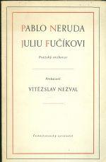 Pablo Neruda Juliu Fucikovi  Prazsky rozhovor