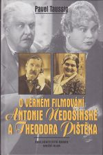 O vernem filmovani Antonie Nedosinske a Theodora Pisteka