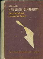 Ucebnice mechanizace zemedelstvi  Pro zemedelske technicke skoly pestitelskeho oboru