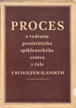 Proces s vedenim protistatniho spikleneckeho centra v cele s Rudolfem Slanskym