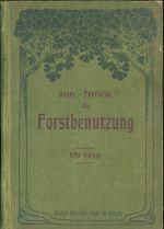 Die Forstbenutzug  Ein Lehr  und Handbuch