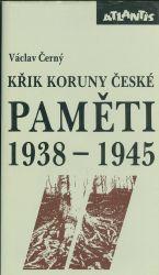 Pameti II  1938  1945  Krik Koruny ceske  Nas kulturni odboj za valky