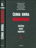 Cerna kniha komunismu I   II   Zlociny  teror  represe