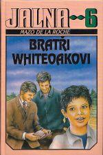 Jalna 6  Bratri Whiteoakovi