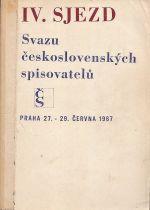 IV sjezd Svazu ceskoslovenskych spisovatelu Praha 27  29 cervna 1967