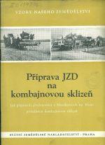 Priprava JZD na kombajnovou sklizen