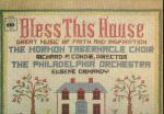 Bless This House  The Morton tabernacle choir  The Philadelphia Orchestra