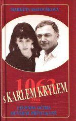 1063 dnu s Karlem Krylem