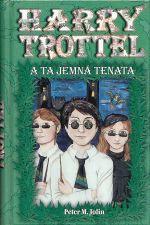 Harry Trottel a ta jemna tenata