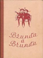 Bzunda a Brunda  pribeh dvou brundibaru