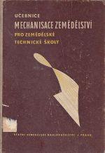 Ucebnice mechanisace zemedelstvi pro zemedelske technicke skoly pestitelskeho oboru