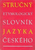 Strucny etymologicky slovnik jazyka ceskeho