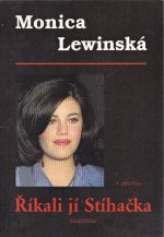 Monica Lewinska  Rikali ji stihacka
