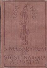 S Masarykem ke stesti naroda a lidstva