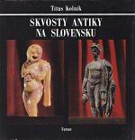 Skvosty antiky na Slovensku