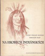 Na hrobech indianskych