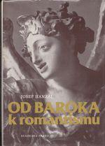 Od baroka k romantismu Ke zrozeni novodobe ceske kultury