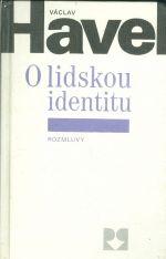 O lidskou identitu  Uvahy fejetony protesty polemiky prohlaseni a rozhovory z let 1979
