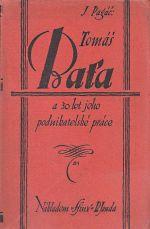 Tomas Bata a 30 let jeho podnikatelske prace