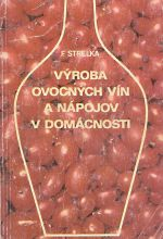 Vyroba ovocnych vin a napojov v domacnosti