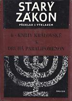 Stary zakon  preklad s vykladem 6 Knihy kralovske a Druha Paralipomenon