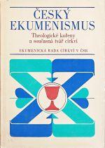 Cesky ekumenismus  Theologicke koreny a soucasna tvar cirkvi
