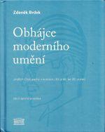 Obhajce moderniho umeni  Jindrich Chalupecky v kontextu 30 a 40 let 20 stoleti