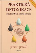 Prakticka detoxikace podle MUDr Josefa Jonase