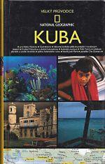 Kuba  Velky pruvodce National Geographic