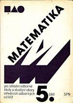 Matematika 5cast pro stredni skoly a studijni obory strednich odbornych ucilist