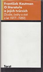 O literature a jejich tvurcich  studie uvahy a stati z let 19771989