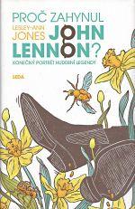 Proc zahynul John Lennon Konecny portret hudebni legendy