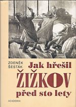 Jak hresil Zizkov pred sto lety