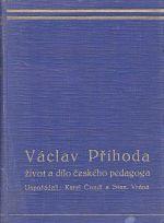 Vaclav Prihoda zivot a dilo ceskeho pedagoga
