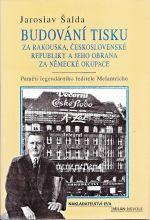 Budovani tisku za Rakouska Ceskoslovenske republiky a jeho obrana za nemecke okupace