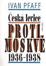 Ceska levice proti Moskve 19361938