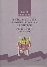 Zprava o putovani v komunistickych archivech