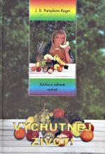 Vychutnej zivot  Kniha o zdrave vyzive