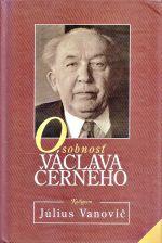Osobnost Vaclava Cerneho  Personalisticky portret