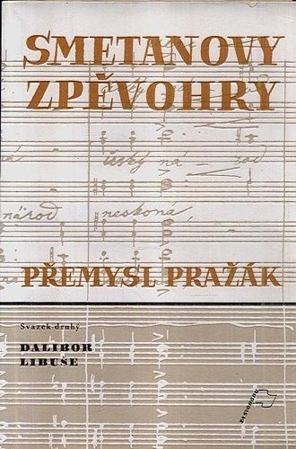 Smetanovy zpevohry svdruhy  Dalibor Libuse - Prazak Premysl | antikvariat - detail knihy
