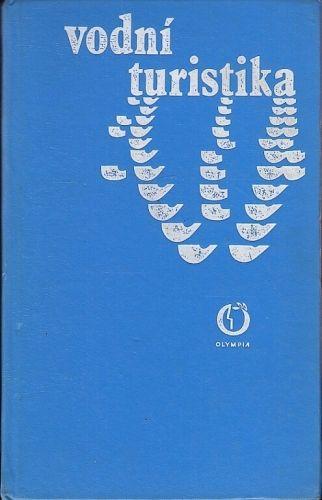 Vodni turistika - Stemprok Karel a kolektiv | antikvariat - detail knihy