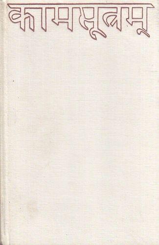 Kamasutra aneb pouceni o rozkosi - Mnich Vatsjajana | antikvariat - detail knihy