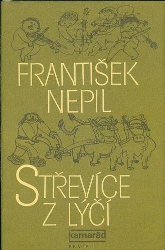 Strevice z lyci - Nepil Frantisek PODPIS AUTORA | antikvariat - detail knihy