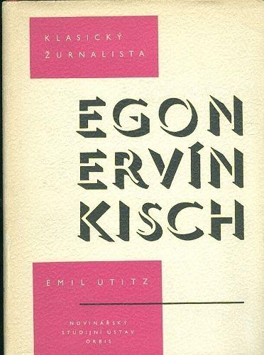 Klasicky zurnalista Egon Ervin Kisch - Utitz Emil | antikvariat - detail knihy