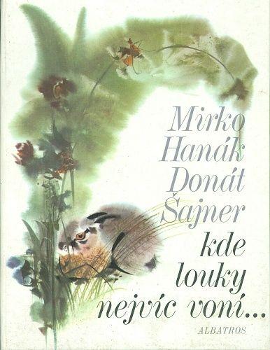 Kde louky nejvic voni  - Sajner Donat | antikvariat - detail knihy