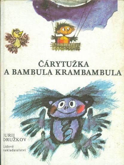 Carytuzka a Bambula Krambambula - Druzkov Jurij | antikvariat - detail knihy