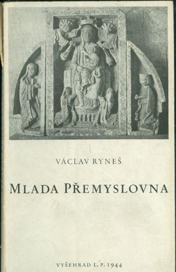 Mlada Premyslovna - Rynes Vaclav  PODPIS AUTORA | antikvariat - detail knihy