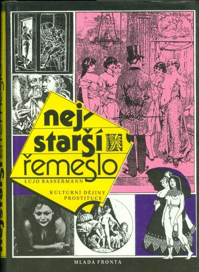 Nejstarsi remeslo  Kulturni dejiny prostituce - Bassermann Lujo | antikvariat - detail knihy