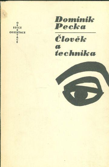 Clovek a technika - Pecka Dominik | antikvariat - detail knihy